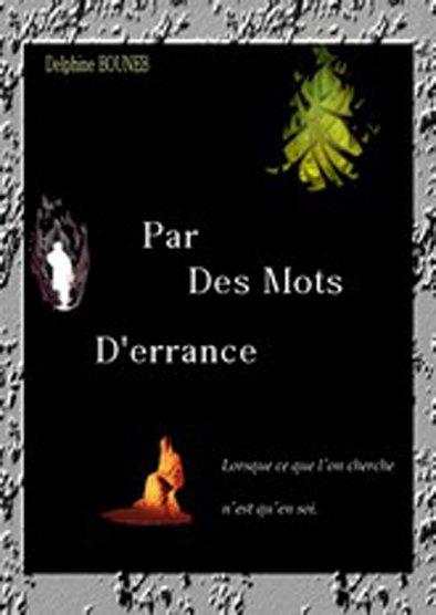 Couverture du Recueil de Poésies écrites par Delphine Bouneb : Par des Mots d'errance.