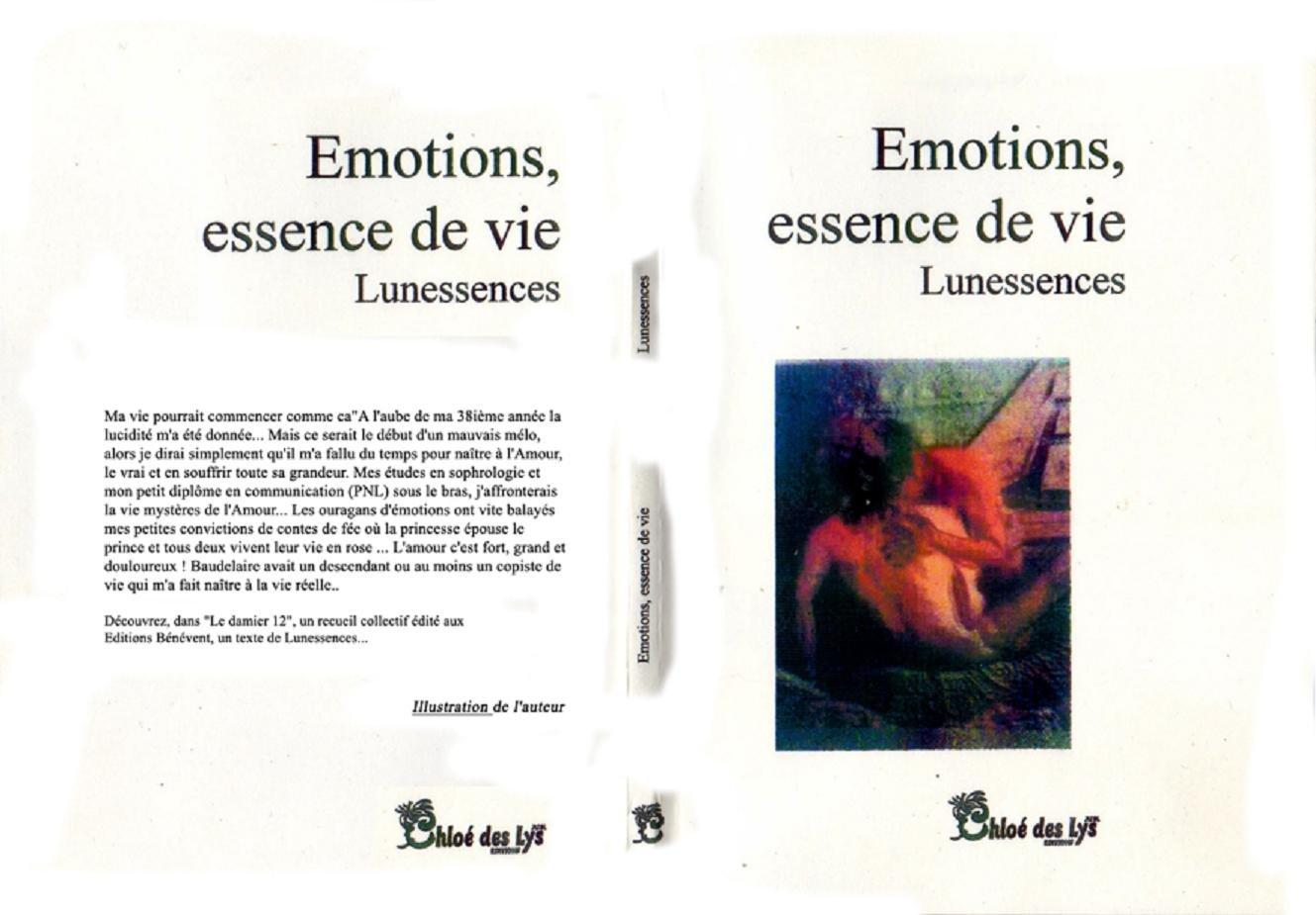 Emotions, essence de vie - Recueil de poésie écrit par Lunessences édité par les Editions Chloé des Lys (1ère et 4ème de couverture)